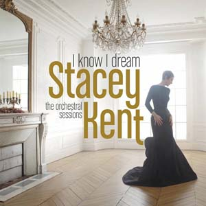 Stacey Kent, I know I dream