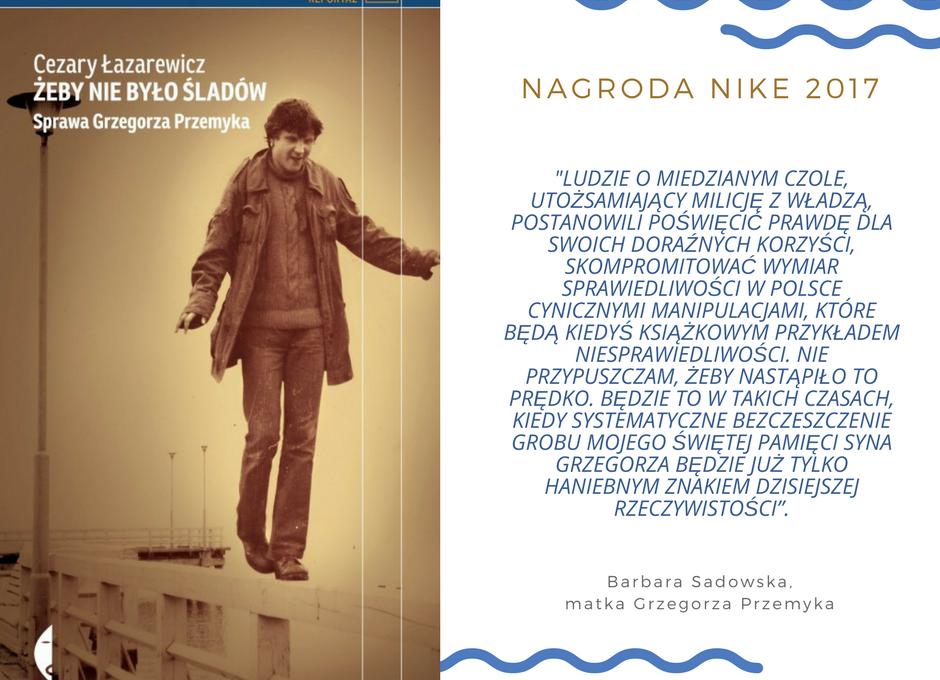 """Nike 2017 dla Cezarego Łazarewicza za reportaż historyczny """"Żeby nie było śladów"""""""