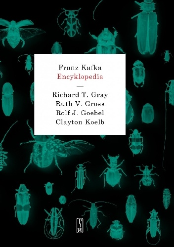 Richard T. Gray , Ruth V. Gross , Rolf J. Goebel , Clayton Koelb FRANZ KAFKA. ENCYKLOPEDIA