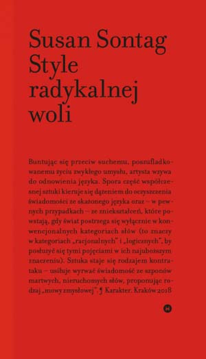 """Susan Sontag, """"Style radykalnej woli"""""""