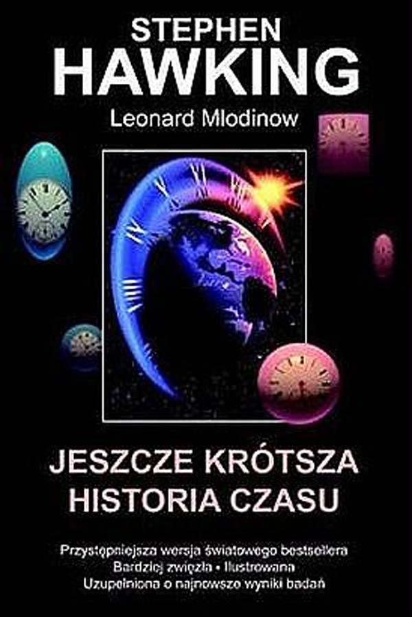 Jeszcze krótsza historia czasu, Stephen Hawking, Loenard Mlodinow